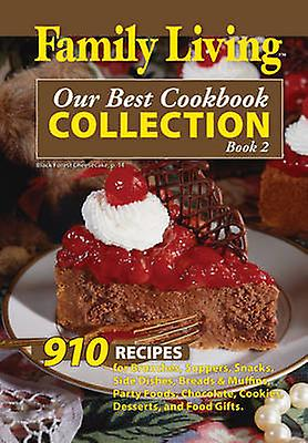 Our Best Cookbook Collection - 910 Recipes for Brunches - Suppers - Sn