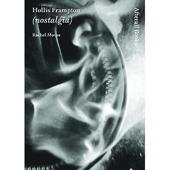 Hollis Frampton - Nostalgia by Rachel Moore - 9781846380013 Book