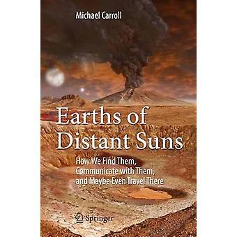 -どのように我々 はそれらを見つける - 遠いサンズの地球は彼らと通信します。