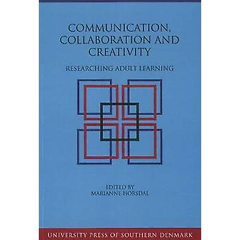Communication - Collaboration & Creativity - Researching Adult Learnin