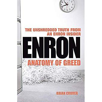 Enron: Anatomi av girighet - Unshredded sanningen från en Enron Insider