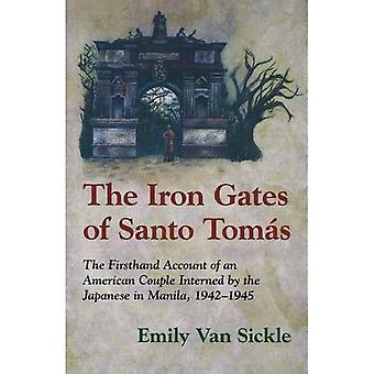 The Iron Gates of Santo Tomas: The Firsthand Account of an American Couple Interned by the Japanese in Manila, 1942-1945