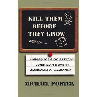 Döda dem innan de växer: Feldiagnostiseras African American Boys i USA: s klassrum