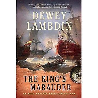 Des Königs Marauder: Alan Lewrie Marine Abenteuer (Alan Lewrie Marine Adventures)