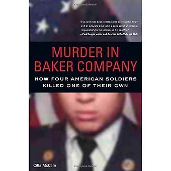 Mord i Baker företag: hur fyra amerikanska soldater dödade en av sina egna