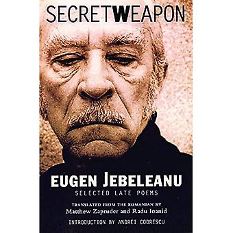 Secret Weapon: Selected Late Poems