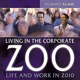 Bor i Corporate Zoo: liv och arbete i 2010