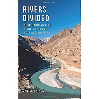 Rivières divisé: Les eaux de bassin Indus dans la fabrication de l'Inde et le Pakistan