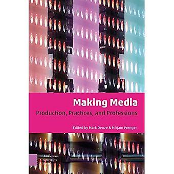 Gør Media: Produktion, praksis og erhverv
