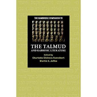 Cambridge Companion to the Talmud and Rabbinic Literature by Charlotte E Fonrobert