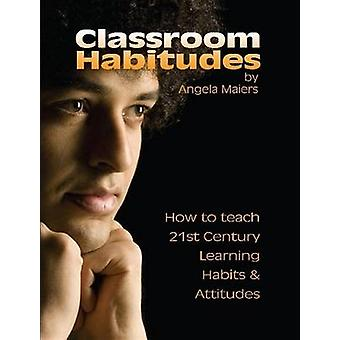 Classroom Habitudes by Maiers & Angela