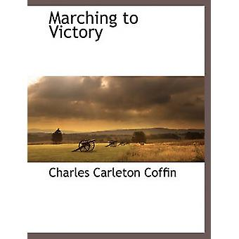 In marcia verso la vittoria di bara & Charles Carleton