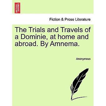 Les épreuves et les voyages d'un Dominie et à l'étranger. Par Amnema. par Anonymous