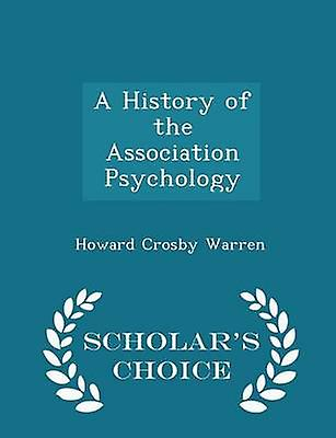A History of the Association Psychology  Scholars Choice Edition by Warren & Howard Crosby