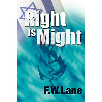 Right Is Might by Lane & F. W.