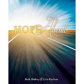 Hope Ahead by Mulvey & Barb