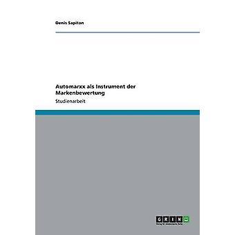 Automarxx als Instrument der Markenbewertung av Sapiton & Denis