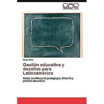 Gestion Educativa y Desafios Para Latinoamerica de Tello & Sar C.