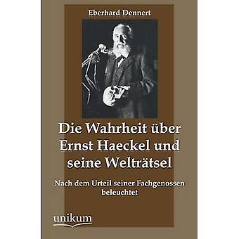 Die Wahrheit Uber Ernst Haeckel Und Seine Weltratsel par Dennert & Eberhard