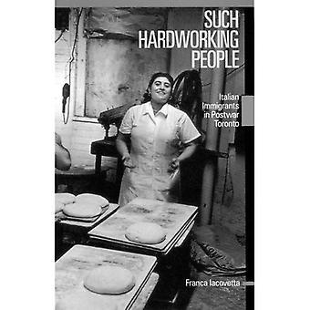 Deze hardwerkende mensen: Italiaanse immigranten in naoorlogse Toronto (McGill-Queen's Studies in etnische geschiedenis serie)