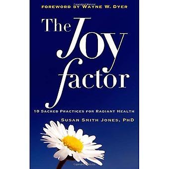 Freude-Faktor: 10 heiligen Praktiken für strahlende Gesundheit