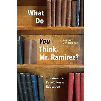 What Do You Think - Mr. Ramirez? - The American Revolution in Educatio