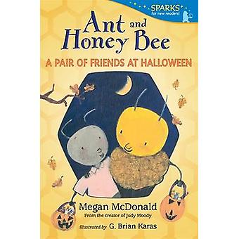 Ant and Honey Bee - A Pair of Friends at Halloween by Megan McDonald -