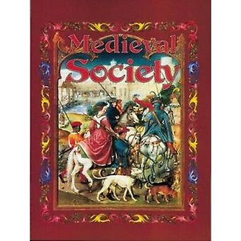 Medieval Society by Kay Eastwood - 9780778713777 Book