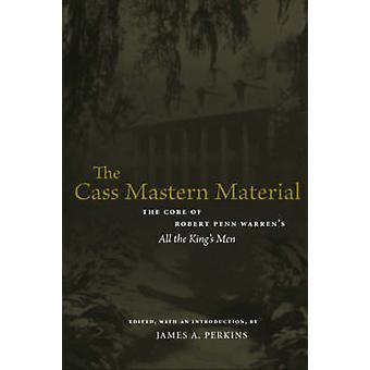 The Cass Mastern Material - The Core of Robert Penn Warren's  -All the