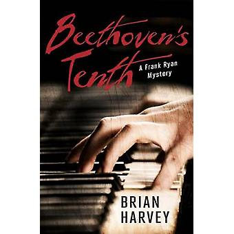 Beethoven's Tenth - A Frank Ryan Mystery by Brian J Harvey - 978145980