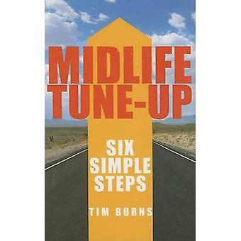 Midlife Tune-up - Six Simple Steps by Tim Burns - 9781589803961 Book