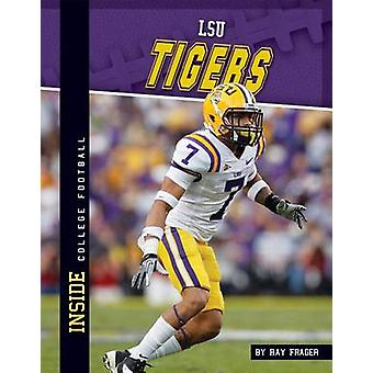 LSU Tigers by Ray Frager - 9781617834974 Book