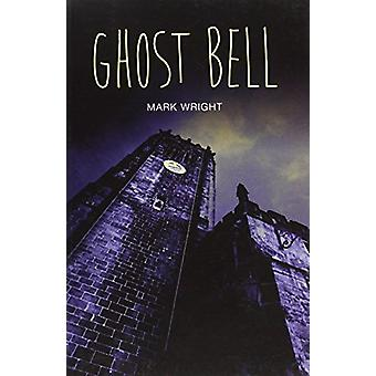 Ghost Bell by Mark Wright - 9781781479742 Book