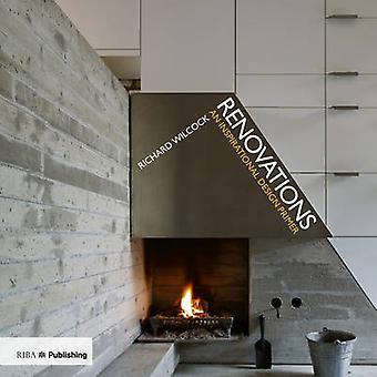 Renovations - An Inspirational Design Primer by Richard Wilcock - 9781