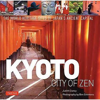 Kyoto - City of Zen by Ben Simmons - 9784805309780 Book