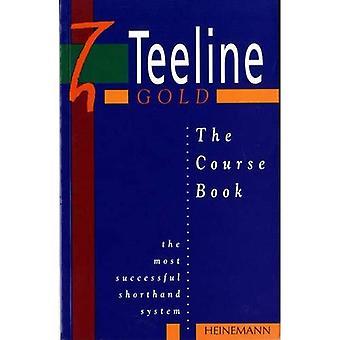 Het goud van de Teeline: Cursus Bk (Teeline-goud)