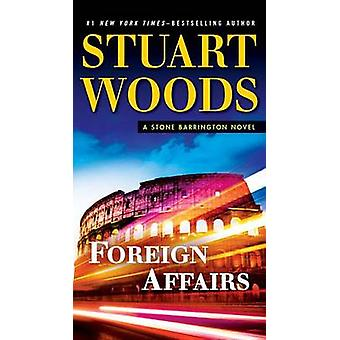 Foreign Affairs by Stuart Woods - 9780451477224 Book