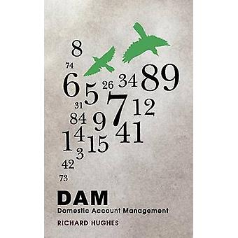 Dam Domestic Account Management by Hughes & Richard