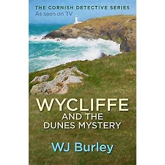 Wycliffe and the Dunes Mystery by W J Burley