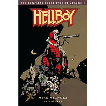 Hellboy The Complete Short Stories Volume 1 by Mike Mignola