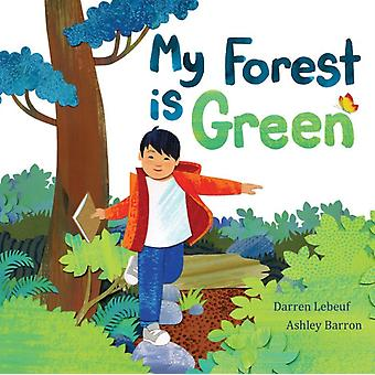 My Forest Is Green by Ashley Barron