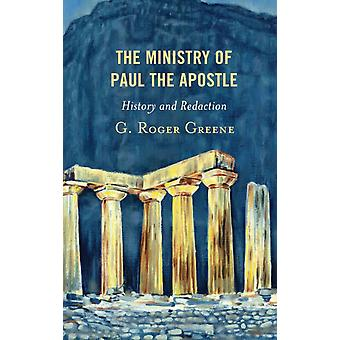 The Ministry of Paul the Apostle by Greene & G. Roger
