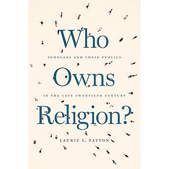 Who Owns Religion by Laurie L Patton