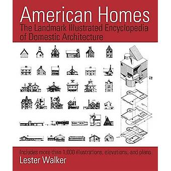 American Homes - The Landmark Illustrated Encyclopedia of Domestic Arc