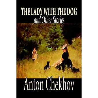 The Lady with the Dog and Other Stories by Anton Chekhov Fiction Classics Literary Short Stories by Chekhov & Anton