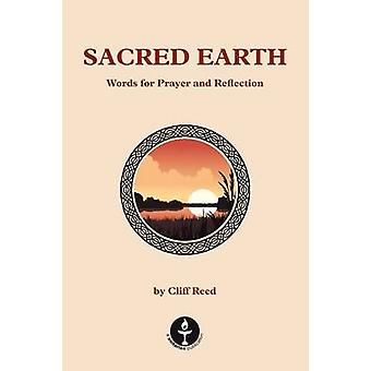 Sacred Earth Words for Prayer and Reflection by Reed & Cliff