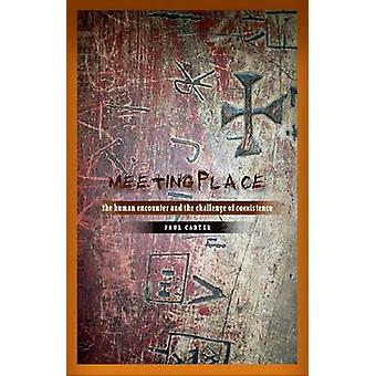 Meeting Place - The Human Encounter and the Challenge of Coexistence b