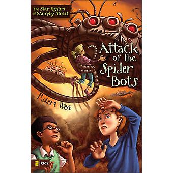 Attack of the Spider Bots by West & Robert
