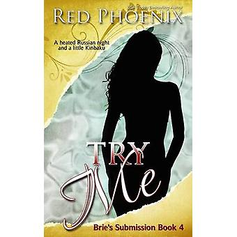 Try Me Bries Submission by Phoenix & Red