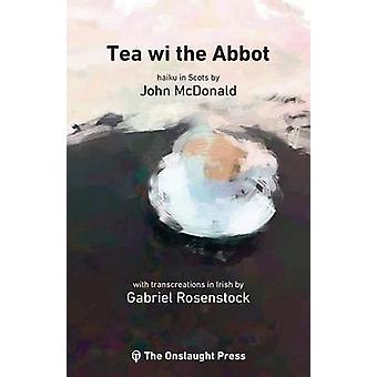 Tea wi the Abbot Scots haiku with transcreations in Irish by McDonald & John